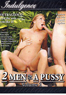 2 Men & A Pussy 2