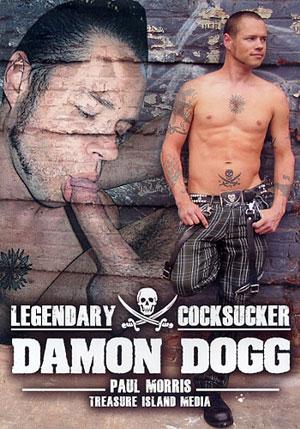 Legendary Cocksucker: Damon Dogg