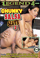 Chunky Salsa Sluts 2