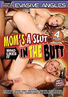 Mom's A Slut Who Likes It In The Butt