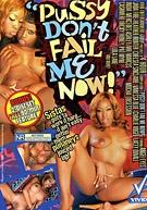 Pussy Don'T Fail Me Now! (2 Disc Set)