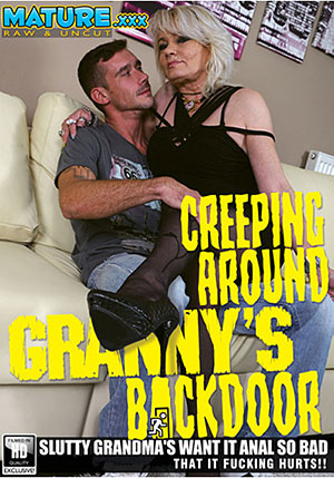 Creeping Around Granny's Backdoor