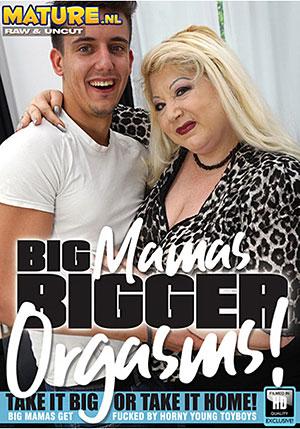 Big Mamas Bigger Orgasms