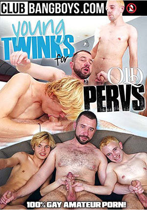 Young Twinks For Old Pervs