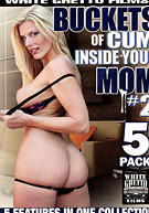Buckets Of Cum Inside Your Mom 2 (5 Disc Set)