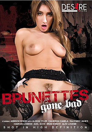 Brunettes Gone Bad