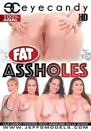 Fat Assholes