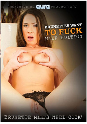 Brunettes Want To Fuck