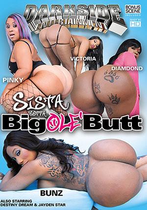 Sista Gotta Big Ole' Butt