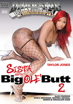 Sista Gotta Big Ole' Butt 2