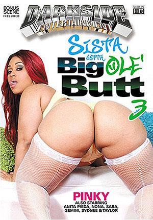 Sista Gotta Big Ole' Butt 3