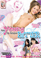 Too Young To Know Better 1