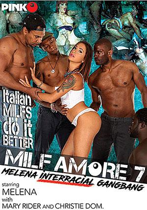MILF Amore 7: Melena Interracial Gangbang