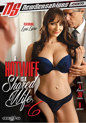 A Hotwife Is A Shared Wife 6 (2 Disc Set)