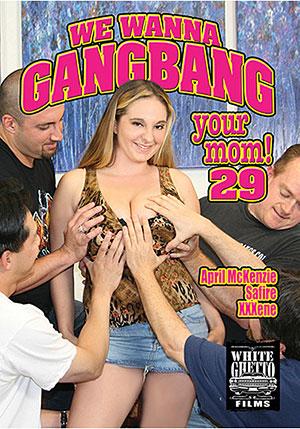 We Wanna Gangbang Your Mom 29