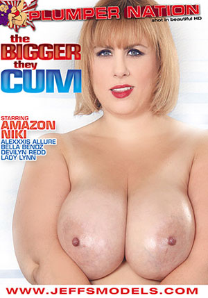 The Bigger They Cum 1