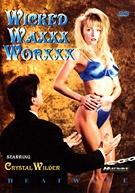 Wicked Wax Worxxx