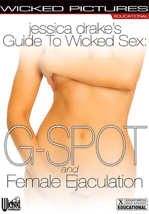 Jessica Drake's G-Spot And Female Ejaculation