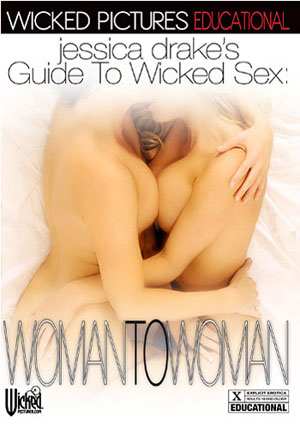Jessica Drake's Guide To Wicked Sex: Woman To Woman