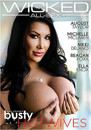 Axel Braun's Busty Hotwives