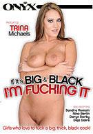 Ig It's Big & Black I'm Fucking It