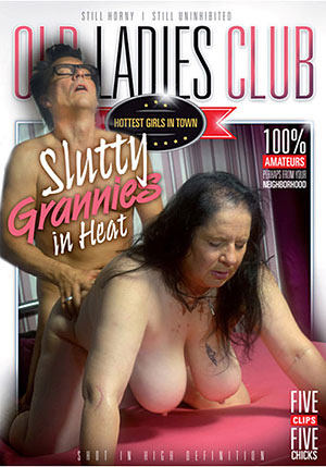 Slutty Grannies In Heat