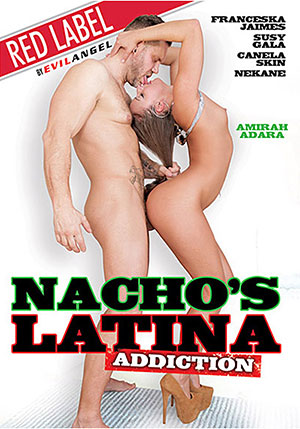 Nacho's Latina Addiction