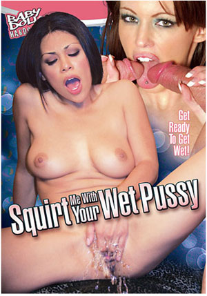 Squirt Me With Your Wet Pussy 1