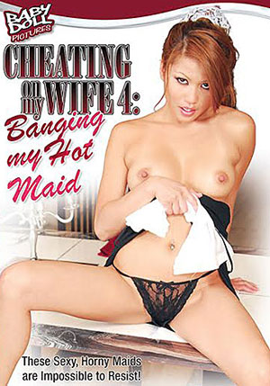 Cheating On My Wife 4: Banging My Hot Maid