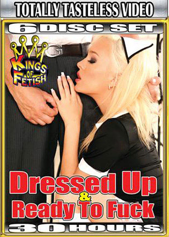 30 Hr 6 Pk Dressed Up & Ready To Fuck (6 Disc Set)