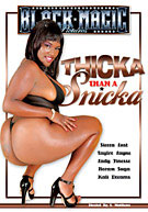 Thicka Than A Snicka