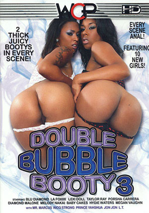 Double Bubble Booty 3