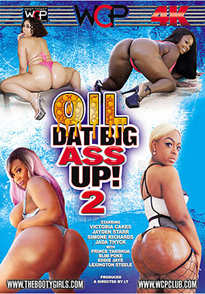 Oil Dat Big Ass Up 2