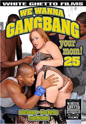 We Wanna Gangbang Your Mom 25