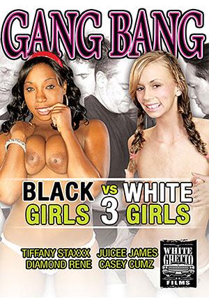 Gang Bang Black Girls Vs White Girls 3