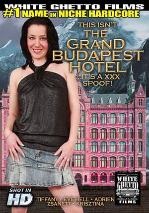 This Isn't The Grand Budapest Hotel It's A XXX Spoof