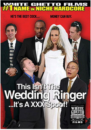 This Isn't The Wedding Ringer It's A XXX Spoof