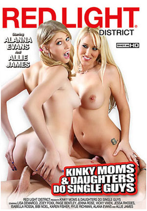 Kinky Moms & Daughters Do Single Guys