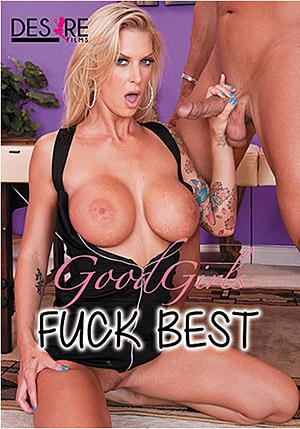 Good Girls Fuck Best