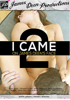 I Came On James Deen's Face 2