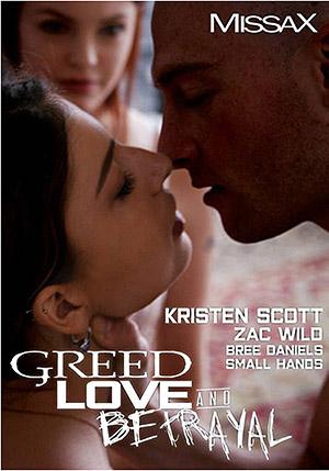 Greed, Love, Betrayal