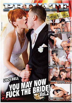 Best Of Private: You May Now Fuck The Bride! 2