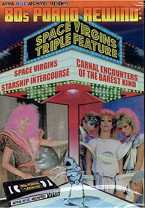 80s Porno Rewind: Space Virgins Triple Feature
