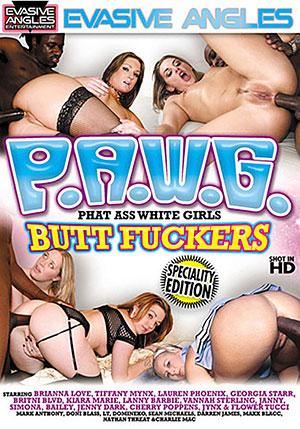 P.A.W.G. Phat Ass White Girls Butt Fuckers