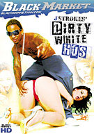 Dirty White Hos 1
